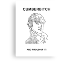 Cumberbitch and proud of it! Metal Print