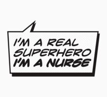 NURSE A REAL SUPERHERO by sraheeldesigns