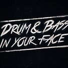 Drum & Bass In Your Face! by badbugs