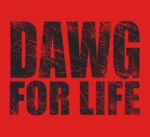 Dawg for Life by JayJaxon