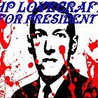 HP LOVECRAFT FOR PRESIDENT by dgstudio
