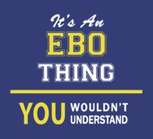 It's An EBO thing, you wouldn't understand !! by satro