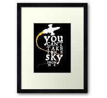 You can't take the sky from me - white text variant Framed Print
