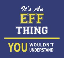 It's An EFF thing, you wouldn't understand !! by satro