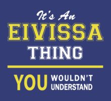It's An EIVISSA thing, you wouldn't understand !! by satro
