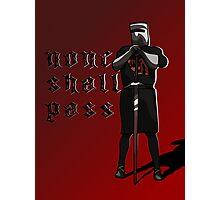 None Shall Pass Photographic Print
