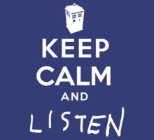 Doctor Who Keep Calm and LISTEN by bplavin