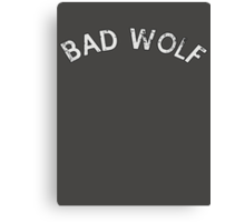 Bad Wolf Canvas Print