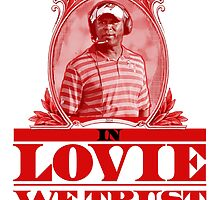 In Lovie We Trust by BeinkVin