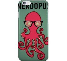 Nerdopus... iPhone Case/Skin
