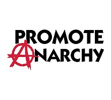 Promote Anarchy by artpolitic