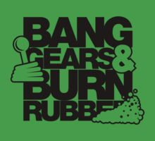 BANG GEARS  & BURN RUBBER (4) by PlanDesigner