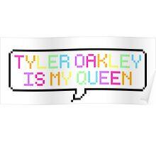 Tyler Oakley is my Queen Poster