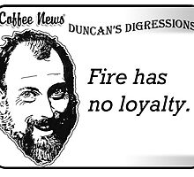 Fire has no loyalty. by vancoffeenews