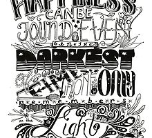 Happiness can be Found in the Darkest of Times by LadyElizabeth