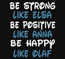 Be Strong, Positive, Happy  by coolfuntees