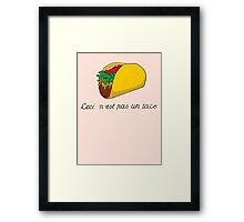 This is not a Taco Framed Print