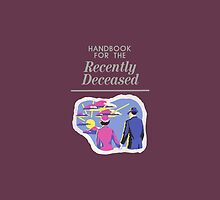 Handbook For The Recently Deceased by princessbedelia
