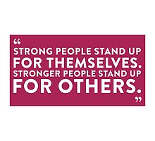 Stronger People Stant Up for Others by artpolitic
