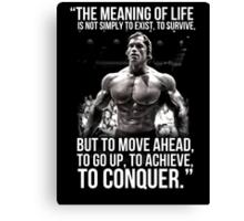 Arnold Schwarzenegger Arnie Conquer Quote Canvas Print