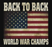 Back To Back World War Champs Champions USA Flag by Goes4
