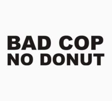 Bad Cop No Donut T-Shirt
