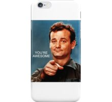 Bill Murray You're awesome iPhone Case/Skin