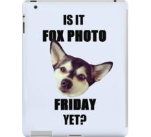 Is it #FoxPhotoFriday Yet? iPad Case/Skin