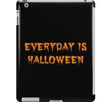 Everyday is Halloween iPad Case/Skin