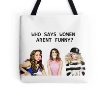 Who says women aren't funny? Tote Bag