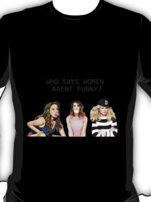 Who says women aren't funny? T-Shirt