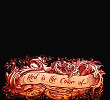 Red is the Color of... by Ashley Bauer