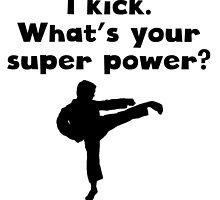 I Kick Super Power by kwg2200