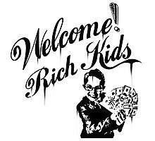Welcome Rich Kids ! Photographic Print
