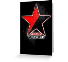 No Gods No Masters - Anarchist Star - grunge Greeting Card