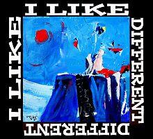 I Like Different by johndunn