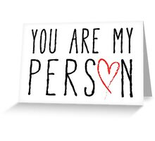You are my person, text design with red scribble heart Greeting Card