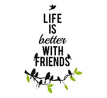 Life is better with friends, birds on tree branch Photographic Print