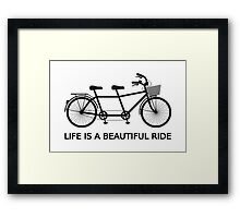 Life is a beautiful ride, text design with tandem bicycle Framed Print
