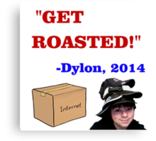 GET ROASTED Dylon Quote Canvas Print