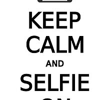 keep calm and selfie on, word art, text design by beakraus