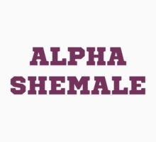 Alpha Shemale by TheShirtYurt