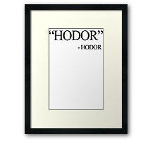HODOR Quote T-Shirt Game Stark of TV Thrones Inspired Winterfell Lannister Tee Framed Print