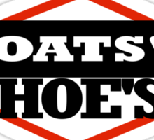 BOATS N HOES - step brothers tribute Sticker