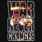 War Never Changes by Adho1982