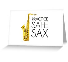 Practice Safe Sax Greeting Card