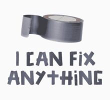 I Can Fix Anything with Duct Tape by TheShirtYurt