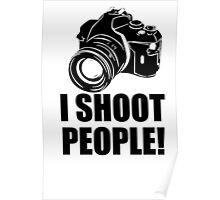 I Shoot People T-Shirt Funny Photographer TEE Camera Photography Digital Photo Poster
