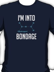 I'm into Hydrogen T-Shirt