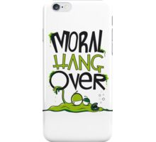 MORAL HANGOVER iPhone Case/Skin